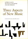 Three Aspects of New Music