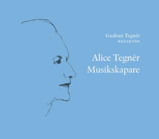 Alice Tegnér – Musikskapare