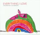 Everything I Love
